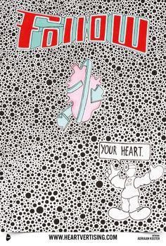 Follow your heart. Also in advertising. Heartvertising.