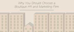 Why You Should Choose a Boutique PR and Marketing Firm  #PR #PRAgency #Marketing #PRFirm