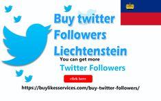 Buy Twitter Followers Liechtenstein Twitter Followers, Best Sites, Stuff To Buy