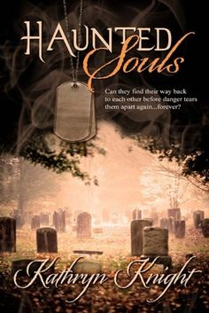 Paranormal Military #Romance Haunted Souls featured on One Writer's Way #ghosts #haunting