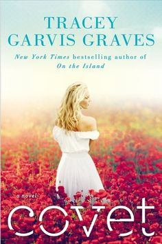 Review: Covet by Tracey Garvis-Graves -- I loved that this book gave me a lot to feel and think and consider.