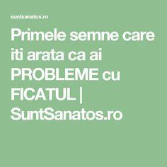 Primele semne care iti arata ca ai PROBLEME cu FICATUL | SuntSanatos.ro