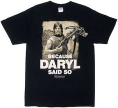 The Walking Dead Because Daryl Said So T-Shirt