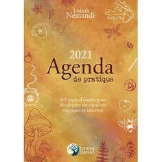 Agenda de Pratique 2021 365 jours pour développer ses capacités magiques et créatives - Dernier livre de Lisbeth Nemandi - Précommande & date de sortie   fnac