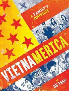 Availability: http://130.157.138.11/record=b3869315~S13 Vietnamerica: A Family's Journey by GB Tran. A memoir in graphic novel format about the author's experiences as the son of Vietnamese immigrants who fled to America during the fall of Saigon