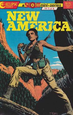 New America #1 Mini (1987 - 1988) Eclipse / A Scout mini-series written by John Ostrander and Kim Yale / Tom Yeates cover artist #eclipsecomics