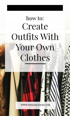 How To Create Outfits With Your Own Clothes | Wear Clothes Different Ways | Wardrobe Basics | Fashion Tips for Women | Creating Outfits With Your Clothes