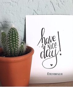 Have a nice day! Diy Note Cards, Graffiti Quotes, Calligraphy Cards, Hand Drawn Cards, Handwritten Quotes, Diy Letters, Foto Art, Cards For Friends, Chalkboard Art