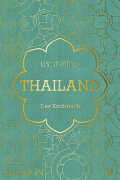 Buch, Kultur und Lifestyle - Helga König- Kochbücher: Rezension: Thailand-Das Kochbuch- Text und Fotos J...