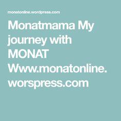 Monatmama My journey with MONAT Www.monatonline.worspress.com