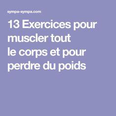 13Exercices pour muscler tout lecorps etpour perdre dupoids