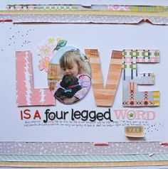 #papercrafting #scrapbooking #layouts - Love is a Four Legged Word by dctuckwell at @studio_calico