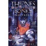 Thrones and Bones, Frostborn, by Lou Anders | SFReader.com Book Review