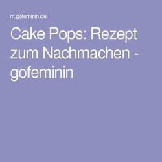Cake Pops: Rezept zum Nachmachen - gofeminin