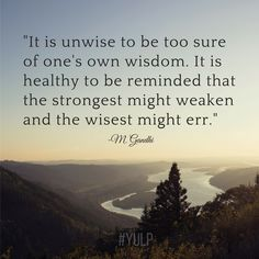 It is unwise to be too sure of one's own wisdom... (scheduled via http://www.tailwindapp.com?utm_source=pinterest&utm_medium=twpin&utm_content=post132961455&utm_campaign=scheduler_attribution)