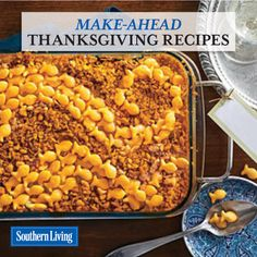 Stress less this Thanksgiving with our best make-ahead recipes and tips.
