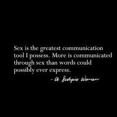 Sex is my primary language. Thank the God's for the wondeful gift that is sex lol! Scorpio Traits, Scorpio Zodiac Facts, Scorpio Quotes, Scorpio Horoscope, Horoscopes, Aquarius Sun Scorpio Moon, Scorpio Sun Sign, Scorpio Woman, Happy Tuesday Quotes