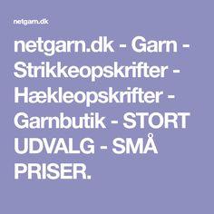 netgarn.dk - Garn - Strikkeopskrifter - Hækleopskrifter - Garnbutik - STORT UDVALG - SMÅ PRISER. Threading