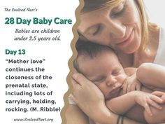 """What Does A Baby Need? There is a lot of misinformation about babies and their needs, and parents are often encouraged to ignore baby's signals. Bad idea. Babies are """"half-baked"""" at birth and have much to learn with the help of physical and emotional support from caregivers. Taking care of baby's needs is an investment that pays off with a happier, healthier child and adult. Here are 28 days of reminders about babies and their needs. Visit the www.EvolvedNest.org for more on becoming nested! Taking Care Of Baby, 28 Days, Baby Needs, Mothers Love, Caregiver, Healthy Kids, Baby Care, Physics, The Help"""