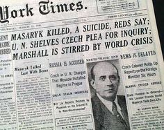 In March 1948, Jan Masaryk, the Foreign Minister died having fallen from a window, with the obvious suspicion of foul play.