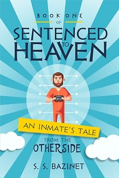 An Inmate's Tale from the Other Side by S. S. Bazinet