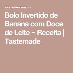 Bolo Invertido de Banana com Doce de Leite ~ Receita | Tastemade
