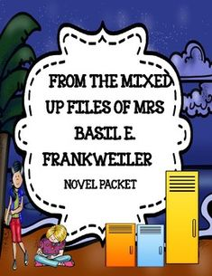 From the Mixed-Up Files of Mrs. Basil E. Frankweiler Novel Study