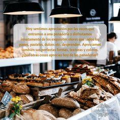 ¿Qué otras cosas aprecias hoy de las panaderías?  #Apreciación #AbrahamHicks #Agradecimiento @susanapollon