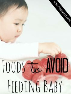 9 foods to avoid feeding your baby when she starts eating solids