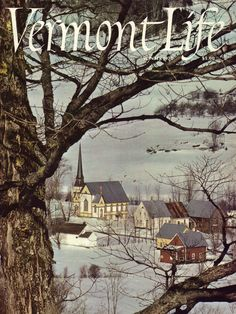 Winter 1973-74. Photograph by Charles A. Mueller, is an overview of East Orange, a tiny Vermont village dominated by one of the few churches in the state not painted white.