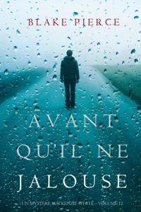 Download Avant Qua Il Ne Jalouse Un Mysta Re Mackenzie White A Volume 12 Les Ebooks Pdf Blake Mystery Book Ebooks Psychological Thrillers