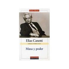 Masa y poder / Elias Canetti