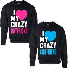 I LOVE MY CRAZY GIRLFRIEND I LOVE MY CRAZY BOYFRIEND COUPLE SWEATSHIRT and other apparel, accessories and trends. Browse and shop 8 related looks.