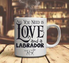 "Labrador Mug ""All You Need Is Love and a Labrador"""
