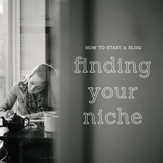 How to Start a Blog: Finding Your Niche