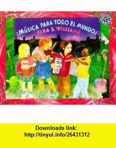 Musica Para Todo El Mundo!/Music, Music for Everyone (Mulberry En Espanol) (Spanish Edition) (9780688140212) Vera B. Williams, Aida E. Marcuse , ISBN-10: 0688140211  , ISBN-13: 978-0688140212 ,  , tutorials , pdf , ebook , torrent , downloads , rapidshare , filesonic , hotfile , megaupload , fileserve