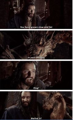 I thought this part was hilarious! I was thinking the whole time...real mature Thorin! Hahaha