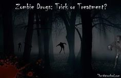 "Synthetic Drugs Zombie Apocalypse: Trick or Treatment    ""Preparations for the synthetic drug Zombie apocalypse are probably well under way as we near Halloween. Sensationalized stories of ghouls, ghosts, and other frightening phenomena are the news of the day.""      #Addiction    #Alcoholsm #bathsalts #BingeDrinking   #drugabuse #drugtreatment    #K2 #krocodil #marijuana #miamizombie #Oxycontin #streetdrugs   #SyntheticDrugs #weed #zombieapocalypse   #zombieattack #zombiedrug #zombies"