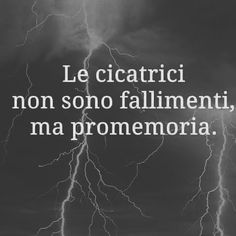 Le cicatrici non sono fallimenti, ma promemoria. Tumblr Love, Italian Quotes, Love Phrases, Motivational Phrases, Truth Hurts, Some Quotes, Sentences, About Me Blog, Thoughts