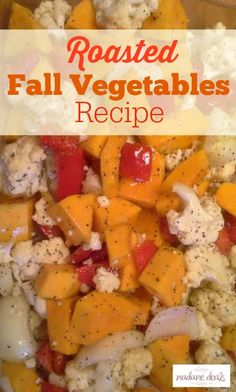 Take advantage of the delicious veggies this fall season. Serve your family this delicious Fall Roasted Vegetable Recipe. This is the perfect side dish.