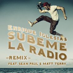 SÚBEME LA RADIO (REMIX) [feat. Sean Paul & Enrique Iglesias]