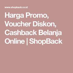 Harga Promo, Voucher Diskon, Cashback Belanja Online | ShopBack