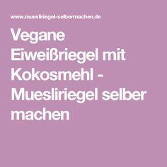 Vegane Eiweißriegel mit Kokosmehl - Muesliriegel selber machen