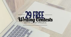 Don't be taken in by scammy contests: there are legitimate competitions for your prose and poetry. Here are some free writing contests to get started.