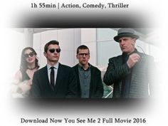 Download Now You See Me 2 Full Movie 2016.Find the Hollywood News in Hollywood Hours, with Latest Updates of New Movies, Trailers and Reviews. Your favourite actor and actress upcoming movie information.
