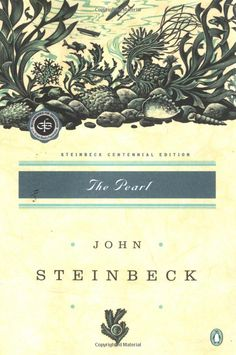 """The Pearl"" --  John Steinbeck; SnoWave comment:  I read this one long enough ago that I'm not sure I would still like it.  I liked it back then anyway."