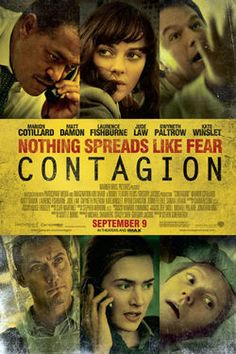 Contagion  yup, this movie made me a bit paranoid for awhile, considering I work in the health field!