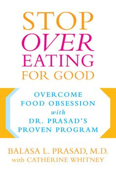 70 best healthy lifestyle books images on pinterest books to read stop overeating for good by balasa prasad fandeluxe Gallery