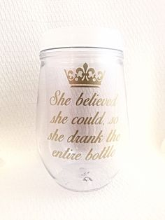 Funny Wine Glass - She Believed She Could So She Did - Wine Quotes - Wine Lover Gift - Funny Wine Glasses - Bev2Go - Gold - Stemless - pinned by pin4etsy.com