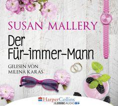 """""""Der Für-immer-Mann"""" von Susan Mallery   Gelesen von Milena Karas   Ab dem 11.11.16 auch als Hörbuch erhältlich!"""
